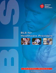 Basic Life Support (BLS) for Healthcare Providers Manual by AHA